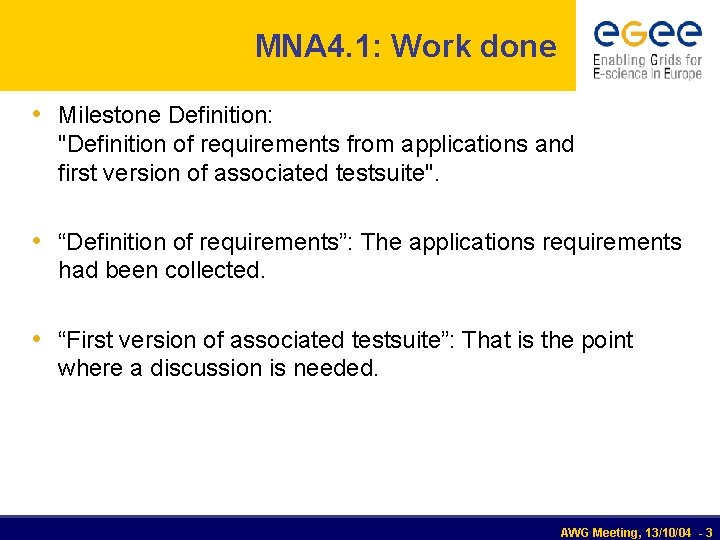"""MNA 4. 1: Work done • Milestone Definition: """"Definition of requirements from applications and"""