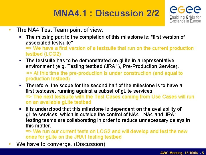 MNA 4. 1 : Discussion 2/2 • The NA 4 Test Team point of