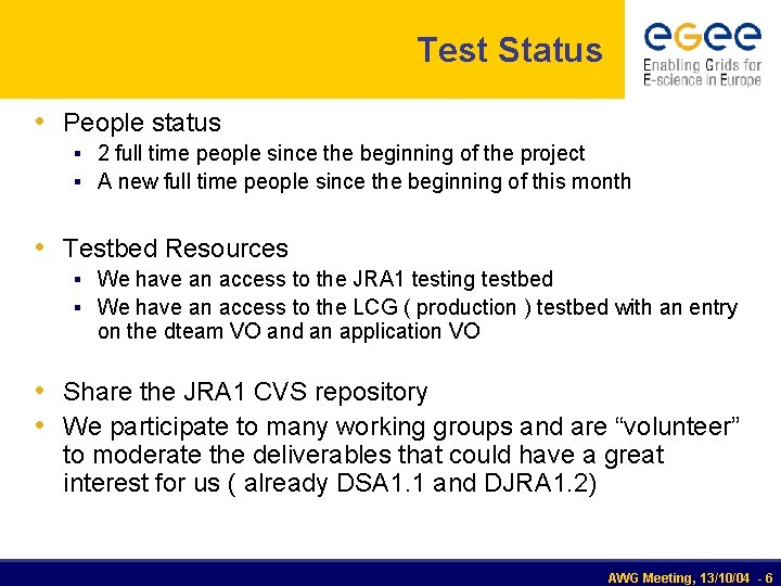 Test Status • People status § 2 full time people since the beginning of