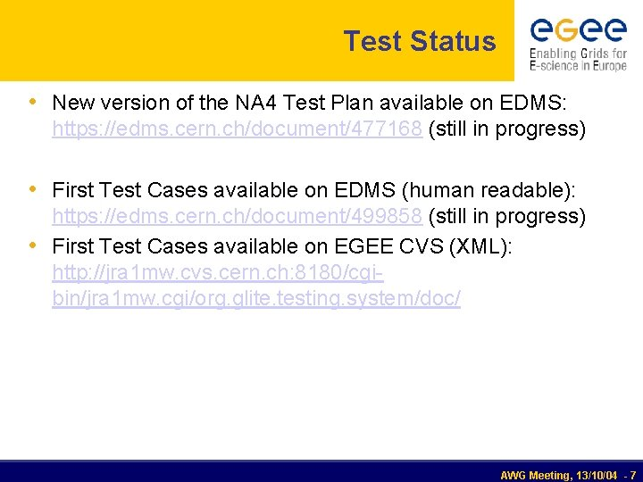 Test Status • New version of the NA 4 Test Plan available on EDMS: