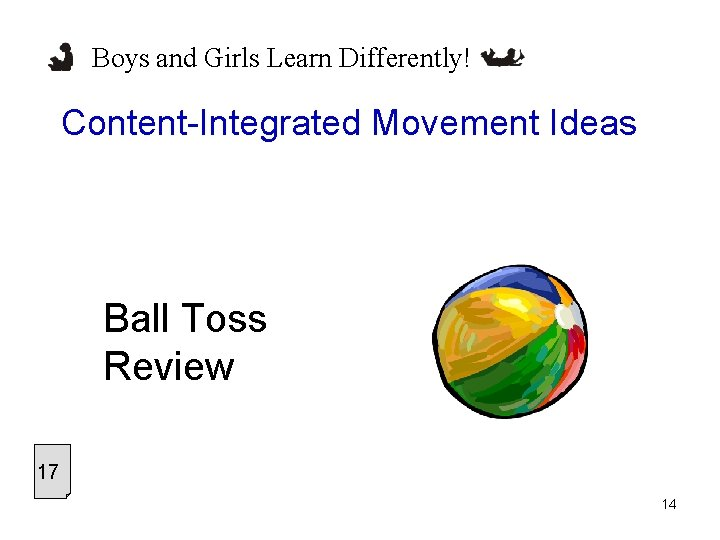 Boys and Girls Learn Differently! Content-Integrated Movement Ideas Ball Toss Review 17 14