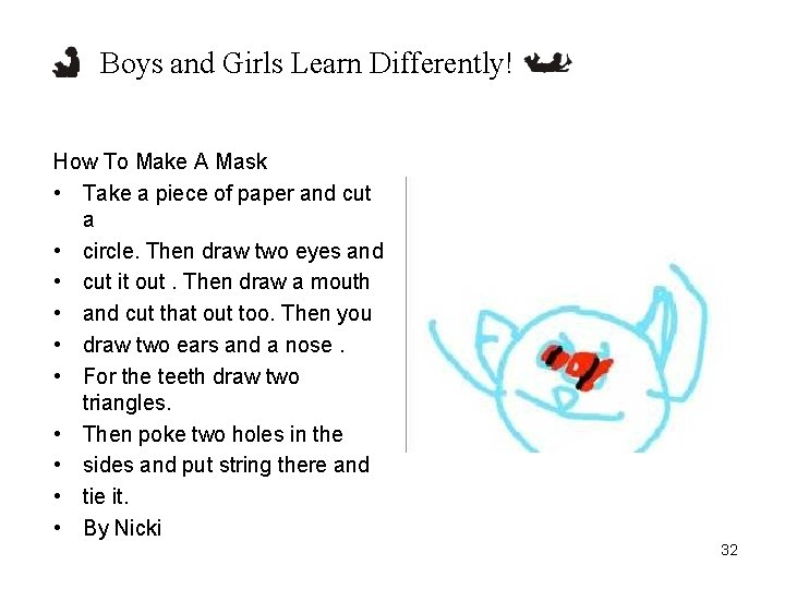 Boys and Girls Learn Differently! How To Make A Mask • Take a piece