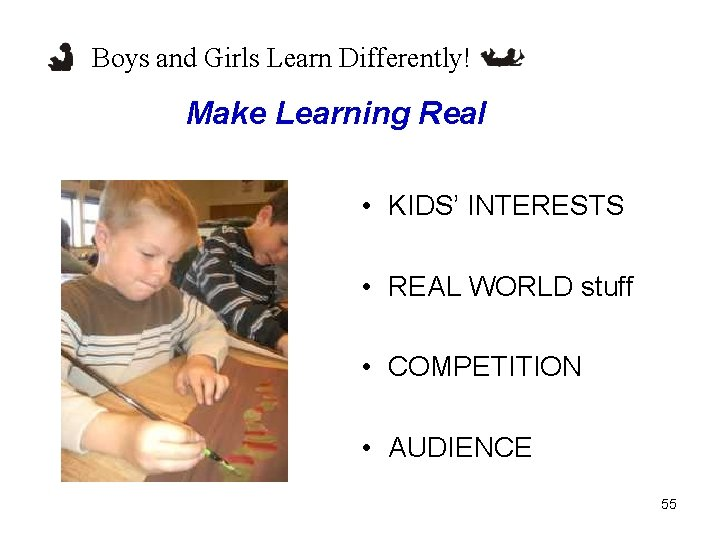 Boys and Girls Learn Differently! Make Learning Real • KIDS' INTERESTS • REAL WORLD