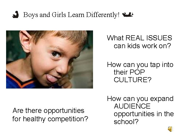 Boys and Girls Learn Differently! What REAL ISSUES can kids work on? How can