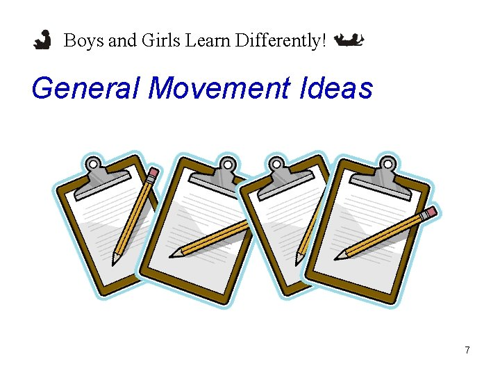 Boys and Girls Learn Differently! General Movement Ideas 7