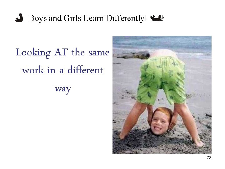 Boys and Girls Learn Differently! Looking AT the same work in a different way