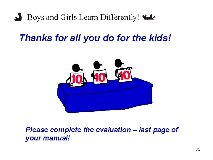 Boys and Girls Learn Differently! Thanks for all you do for the kids! Please