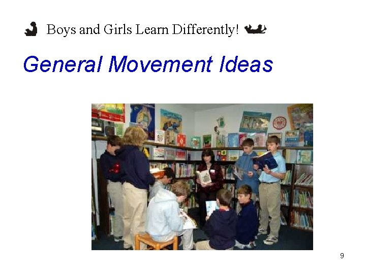 Boys and Girls Learn Differently! General Movement Ideas 9