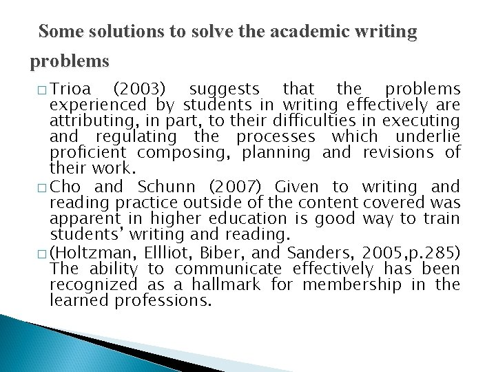 Some solutions to solve the academic writing problems � Trioa (2003) suggests that the
