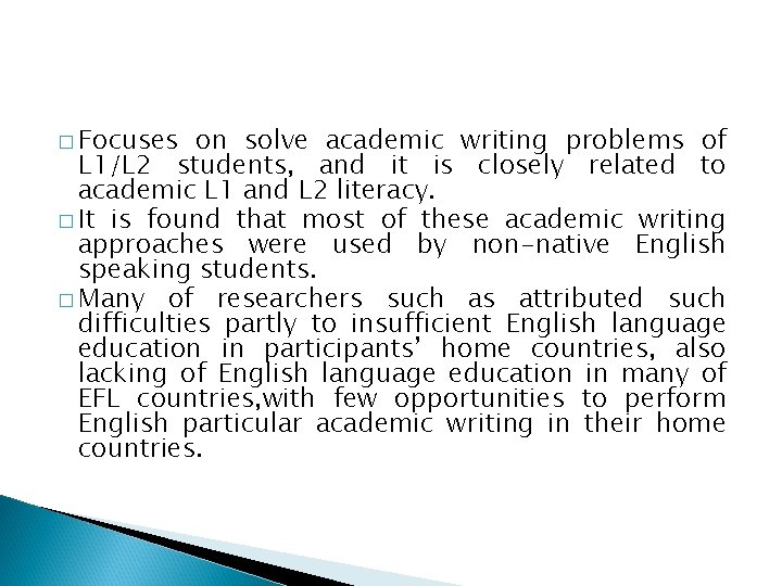 � Focuses on solve academic writing problems of L 1/L 2 students, and it