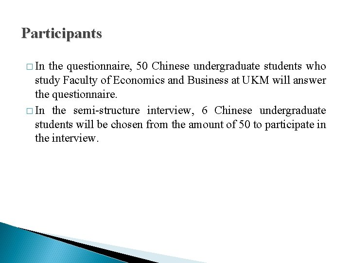 Participants � In the questionnaire, 50 Chinese undergraduate students who study Faculty of Economics