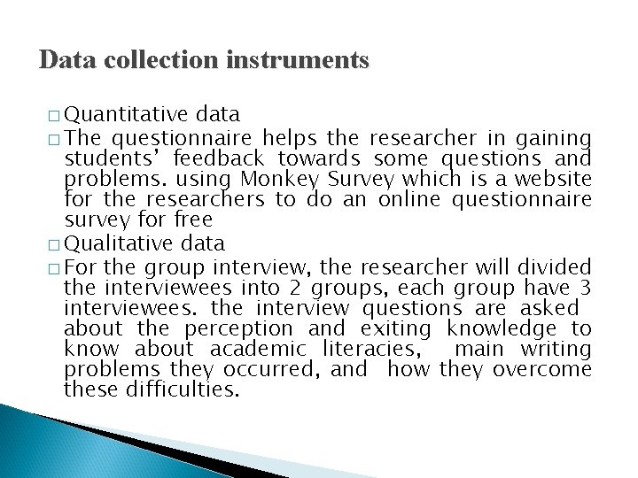 Data collection instruments � Quantitative data � The questionnaire helps the researcher in gaining