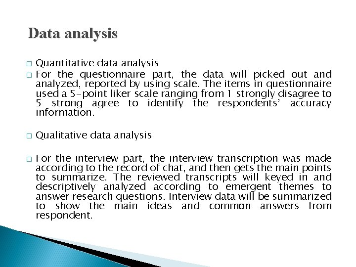 Data analysis � � Quantitative data analysis For the questionnaire part, the data will