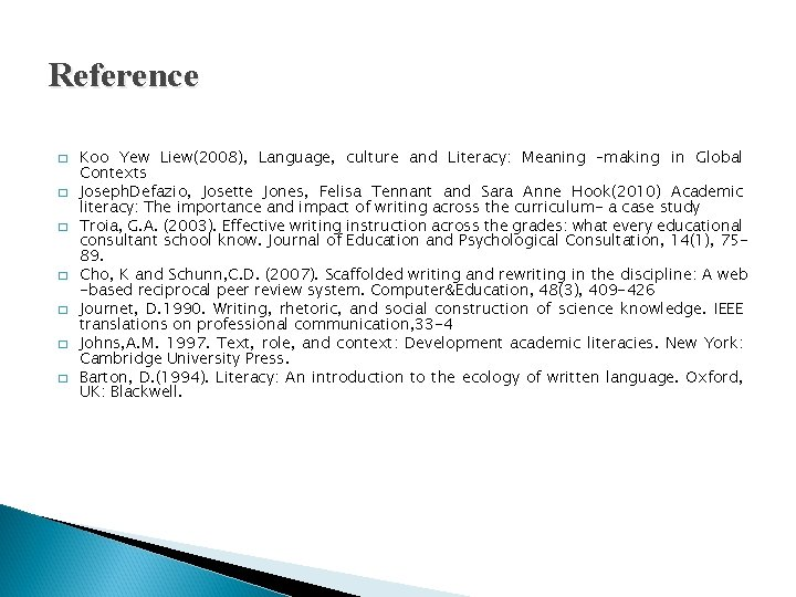 Reference � � � � Koo Yew Liew(2008), Language, culture and Literacy: Meaning –making