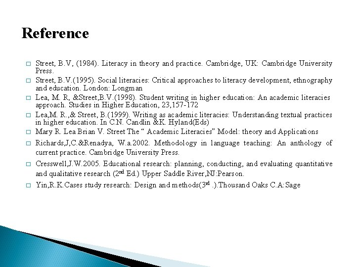 Reference � � � � Street, B. V, (1984). Literacy in theory and practice.