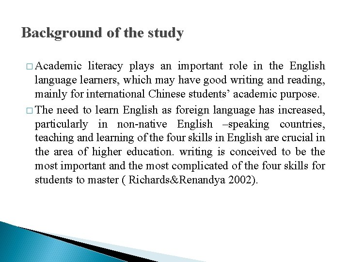 Background of the study � Academic literacy plays an important role in the English