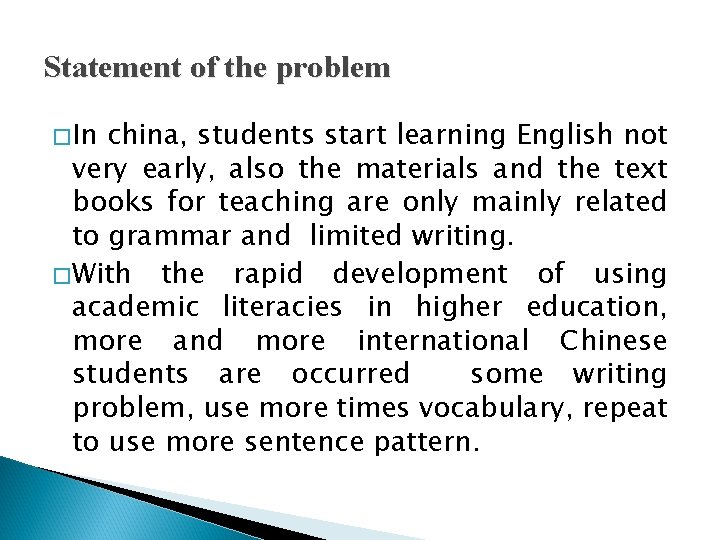 Statement of the problem �In china, students start learning English not very early, also