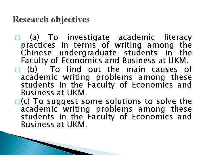 Research objectives (a) To investigate academic literacy practices in terms of writing among the