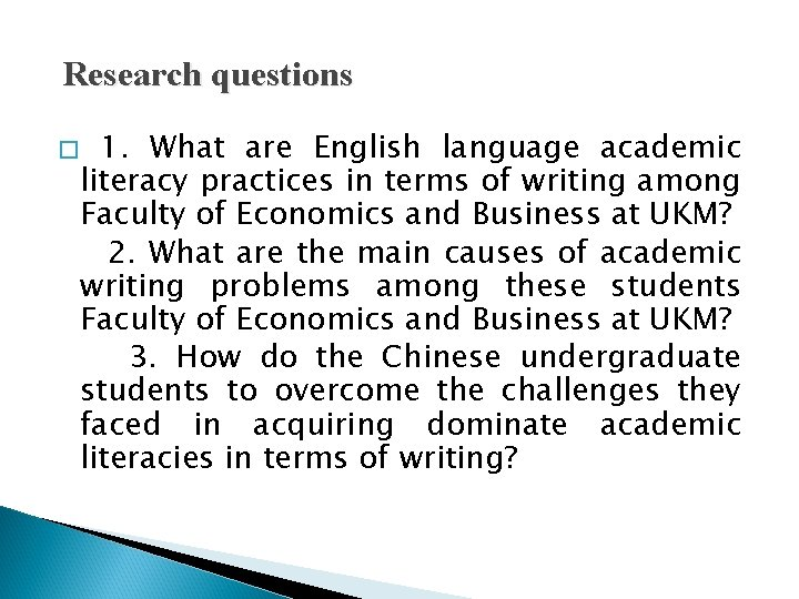 Research questions � 1. What are English language academic literacy practices in terms of