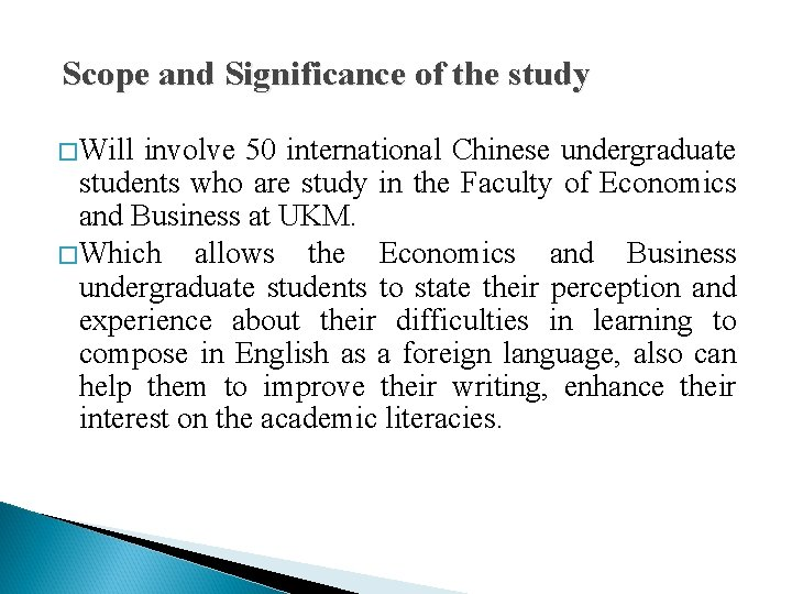 Scope and Significance of the study �Will involve 50 international Chinese undergraduate students who