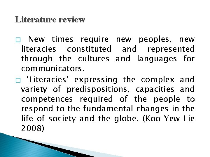 Literature review New times require new peoples, new literacies constituted and represented through the