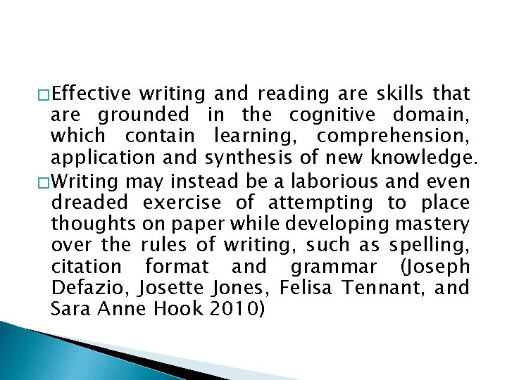 �Effective writing and reading are skills that are grounded in the cognitive domain, which