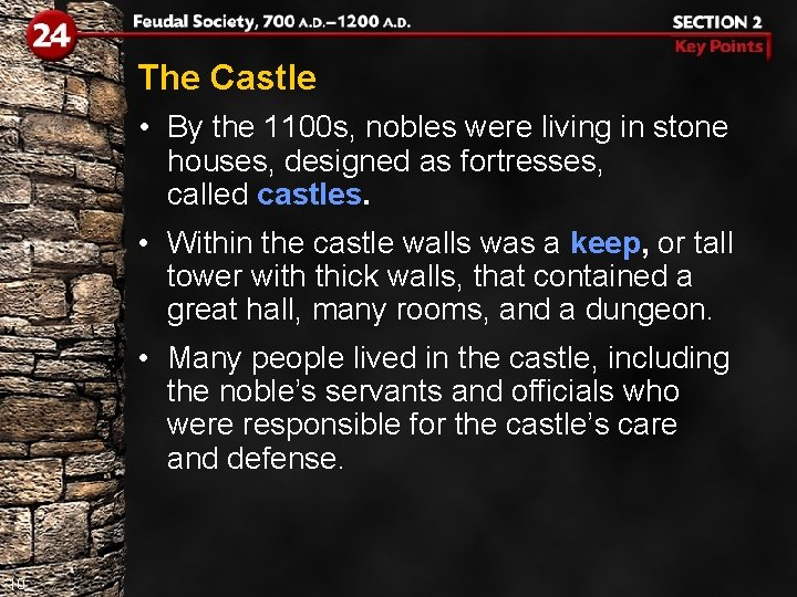 The Castle • By the 1100 s, nobles were living in stone houses, designed