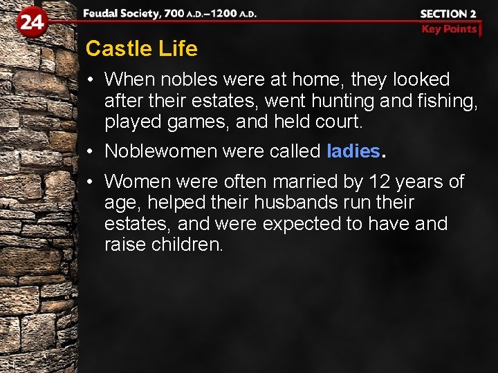 Castle Life • When nobles were at home, they looked after their estates, went