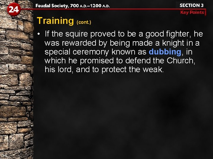 Training (cont. ) • If the squire proved to be a good fighter, he
