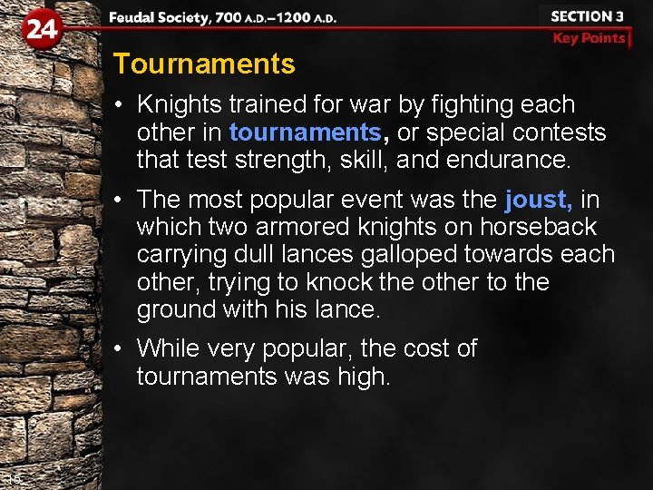 Tournaments • Knights trained for war by fighting each other in tournaments, or special
