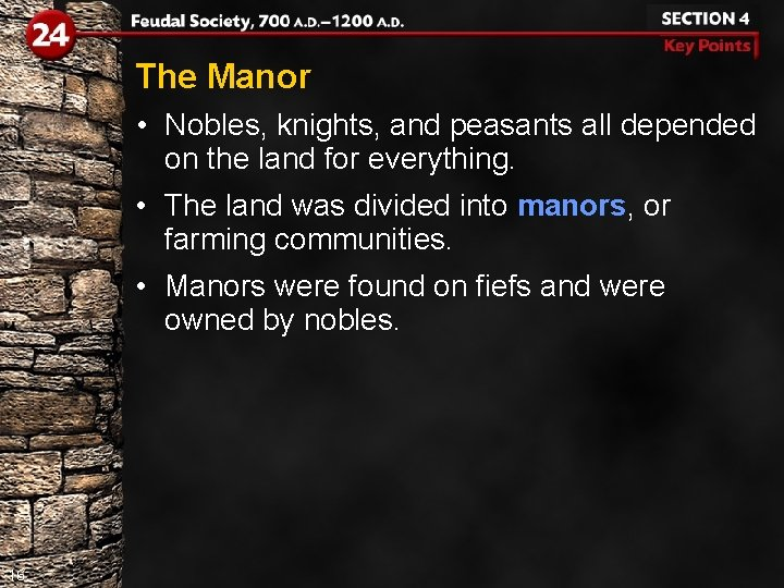 The Manor • Nobles, knights, and peasants all depended on the land for everything.