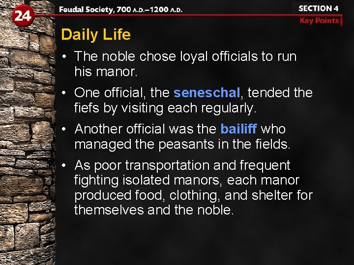 Daily Life • The noble chose loyal officials to run his manor. • One