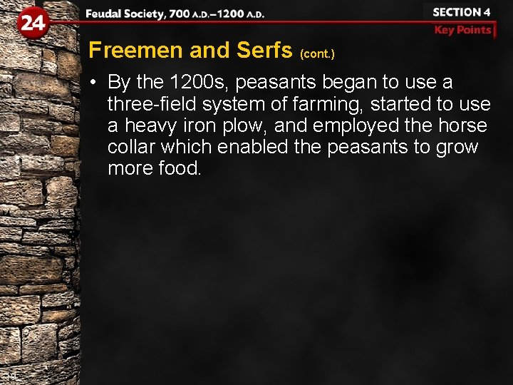 Freemen and Serfs (cont. ) • By the 1200 s, peasants began to use