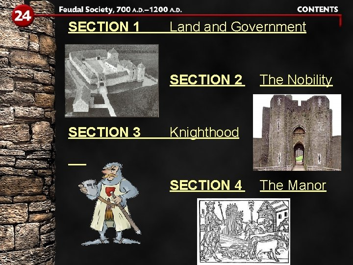 SECTION 1 Land Government SECTION 2 SECTION 3 Knighthood SECTION 4 2 The Nobility