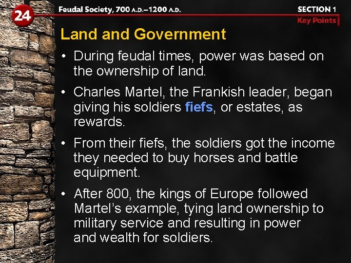 Land Government • During feudal times, power was based on the ownership of land.