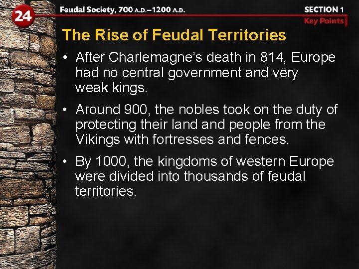 The Rise of Feudal Territories • After Charlemagne's death in 814, Europe had no