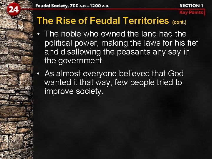 The Rise of Feudal Territories (cont. ) • The noble who owned the land