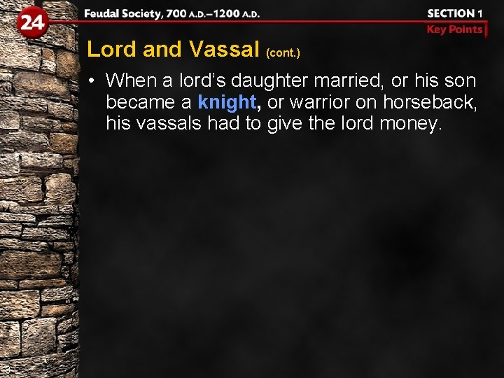 Lord and Vassal (cont. ) • When a lord's daughter married, or his son
