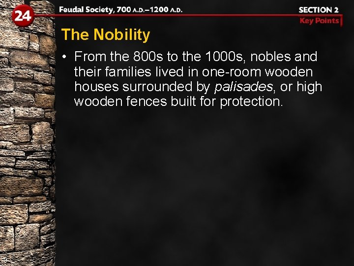 The Nobility • From the 800 s to the 1000 s, nobles and their