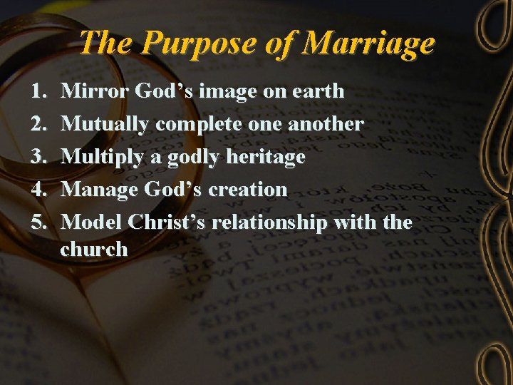 The Purpose of Marriage 1. 2. 3. 4. 5. Mirror God's image on earth