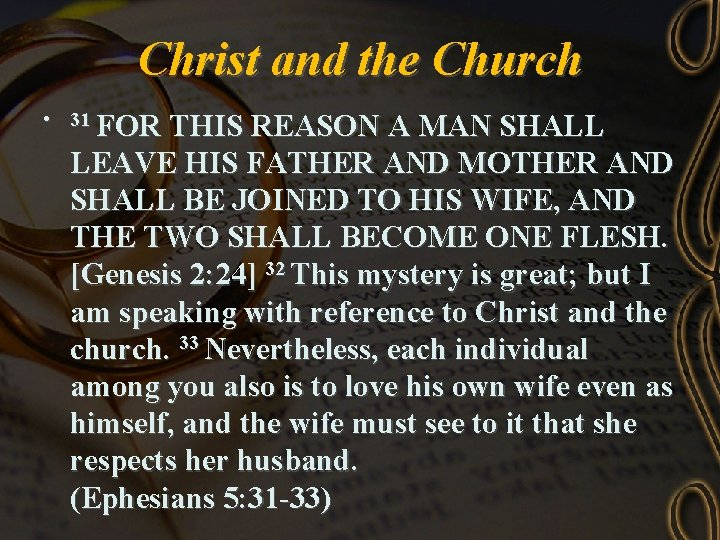 Christ and the Church • 31 FOR THIS REASON A MAN SHALL LEAVE HIS
