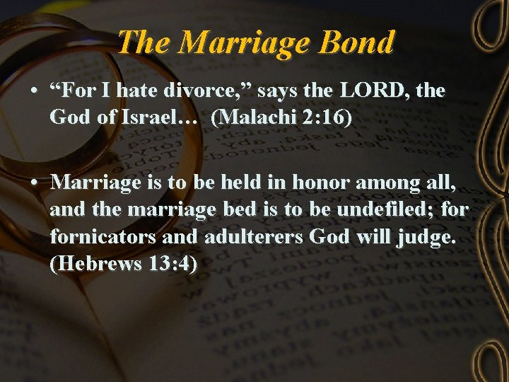 """The Marriage Bond • """"For I hate divorce, """" says the LORD, the God"""