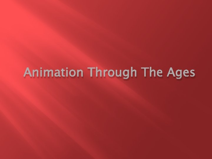 Animation Through The Ages