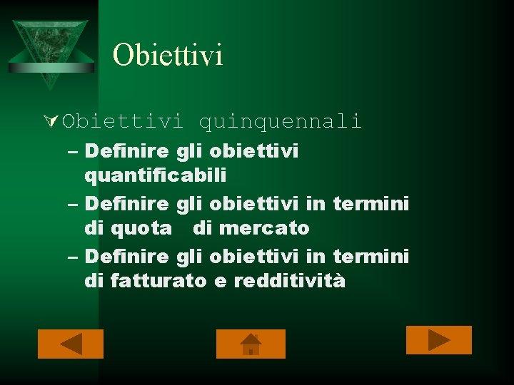 Obiettivi Ú Obiettivi quinquennali – Definire gli obiettivi quantificabili – Definire gli obiettivi in