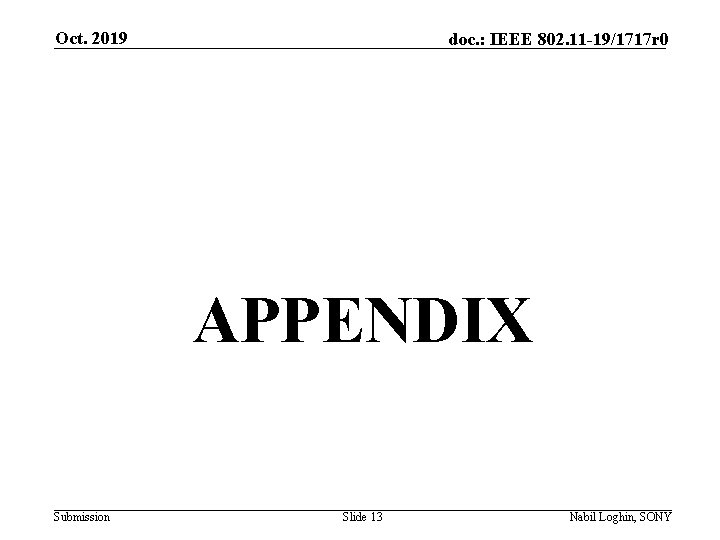 Oct. 2019 doc. : IEEE 802. 11 -19/1717 r 0 APPENDIX Submission Slide 13