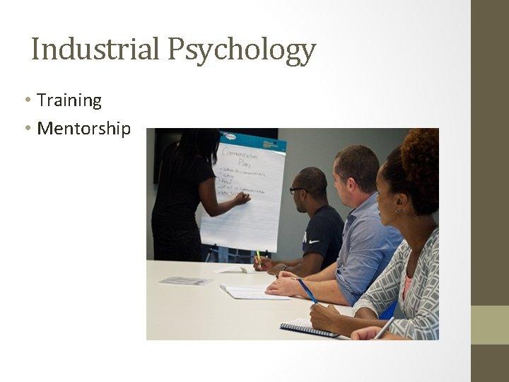Industrial Psychology • Training • Mentorship