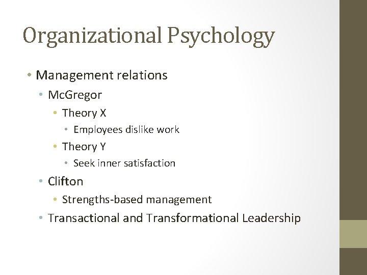 Organizational Psychology • Management relations • Mc. Gregor • Theory X • Employees dislike