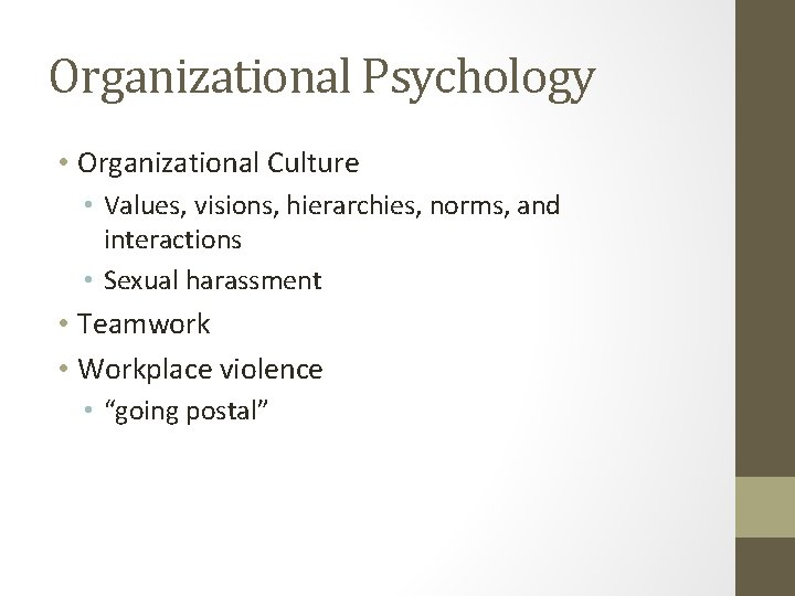Organizational Psychology • Organizational Culture • Values, visions, hierarchies, norms, and interactions • Sexual
