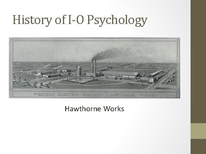 History of I-O Psychology Hawthorne Works