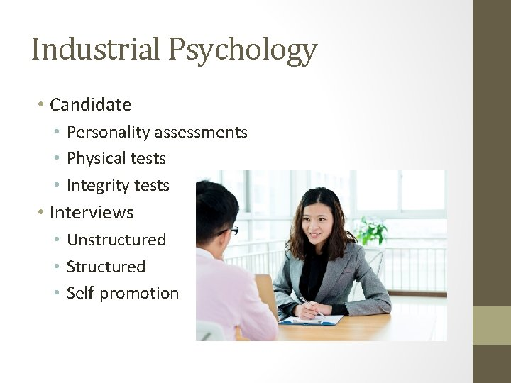 Industrial Psychology • Candidate • Personality assessments • Physical tests • Integrity tests •